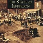 A Fascinating History of little known State of Jefferson