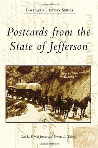 POSTCARDS FROM THE STATE OF JEFFERSON….now available….on sale….